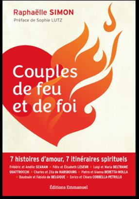Couples de feu et de foi Raphaëlle Simon