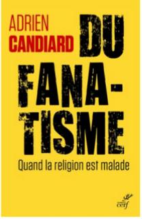 « Du Fanatisme – Quand la religion devient malade »