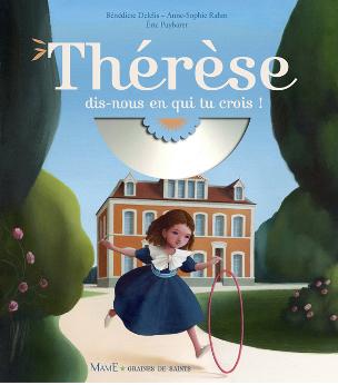 Thérèse, dis-nous-en qui tu crois
