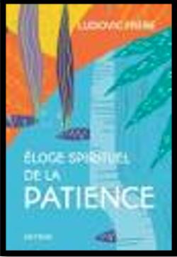 Éloge spirituel de la patience Frère Ludovic