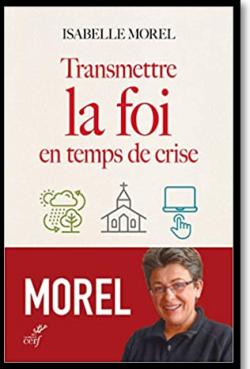 Transmettre la foi en temps de crise -  Isabelle Morel
