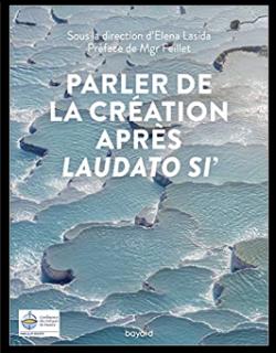 Parler de la création après « Laudato si » Conférence des évêques de France- Elena Lasida