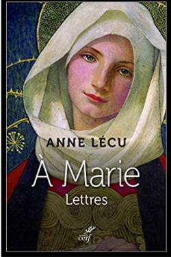 A Marie - Lettres  Anne Lécu