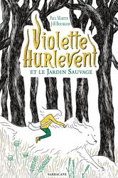 +8 ans - Violette Hurlevent et le jardin sauvage