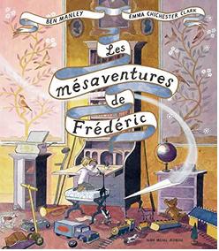 +3 ans - Les Mésaventures de Frédéric