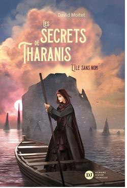 +11 ans - Le secret de Tharanis. Vol.1 : L'île sans nom
