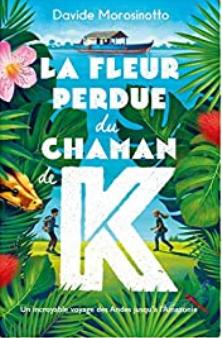 +10 ans - La Fleur perdue du Chaman de K