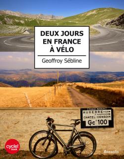 VOYAGE - Deux Jours en France a Velo de Geoffroy Sebline