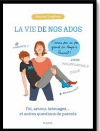 La vie de nos ados : Foi, amour, tatouages et autres questions de parents