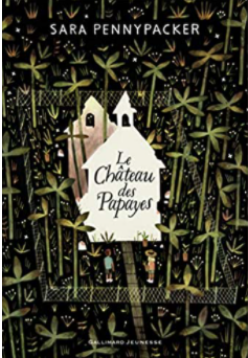 +10 ans - Le château des papayes