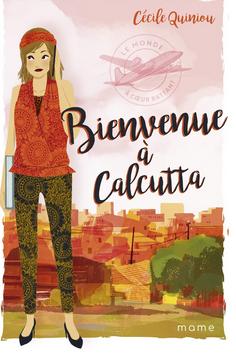 +13 ans -  Bienvenue à Calcutta (tome 3 de la série : Le monde à coeur battant)
