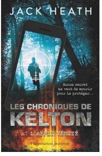 +11 ans -  Les chroniques de Kelton,  tome 1: L appli vérité