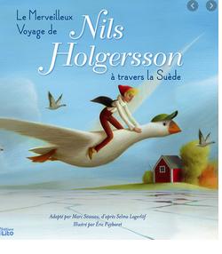 5 ans + -  Le merveilleux voyage de Nils Holgersson à travers la Suède