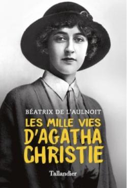 BIOGRAPHIE HISTOIRE - Les mille vies d Agatha Christie