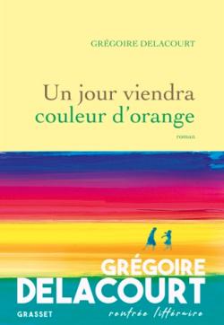 ROMAN - Un jour viendra couleur d'orange
