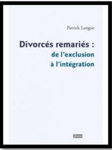 Divorcés remariés : de l'exclusion à l'intégration