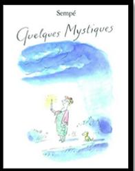 Quelques mystiques  Jean-Jacques Sempé  Denoël, 60p., mai 2011 -