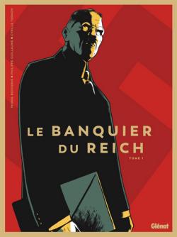 Le banquier du Reich Tome 1